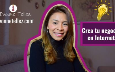 Como empezar mi negocio en internet / Ivonne Tellez