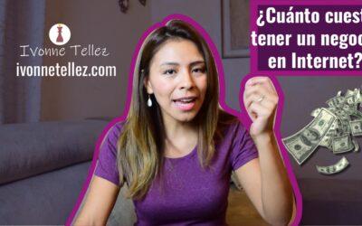 Cuánto cuesta tener mi negocio en internet / Ivonne Tellez